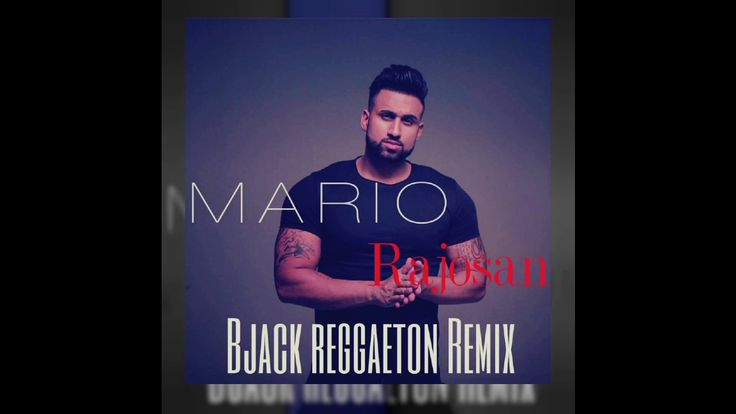 MARIO - Rajosan ( Bjack Reggaeton Remix)