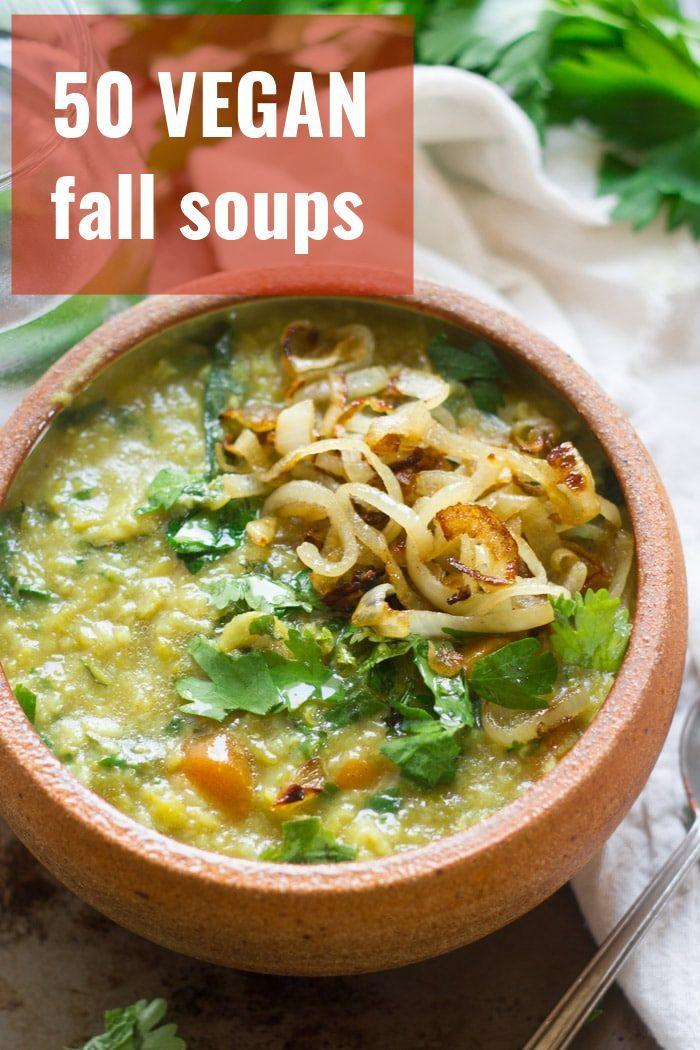 50 Vegan Fall Soups Fall Soups Vegan Soup Recipes Fall Vegan Recipes