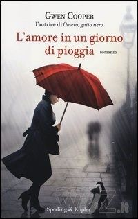 L' amore in un giorno di pioggia - di Gwen Cooper - Sperling & Kupfer - in libreria dal 10 settembre 2013 - http://www.wuz.it/libro/amore-giorno-pioggia/Cooper-Gwen/9788820054908.html
