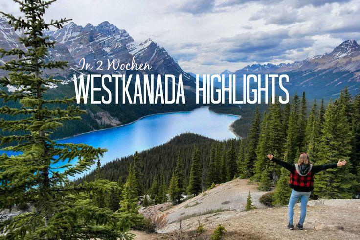 Diese 10 Westkanada Highlights solltest Du auf keinen Fall verpassen. Mach Dich gefasst auf atemberaubende Aussichten und Natur pur.