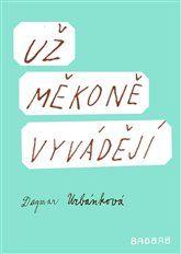 Už měkoně vyvádějí - Dagmar Urbánková | Kosmas.cz - internetové knihkupectví