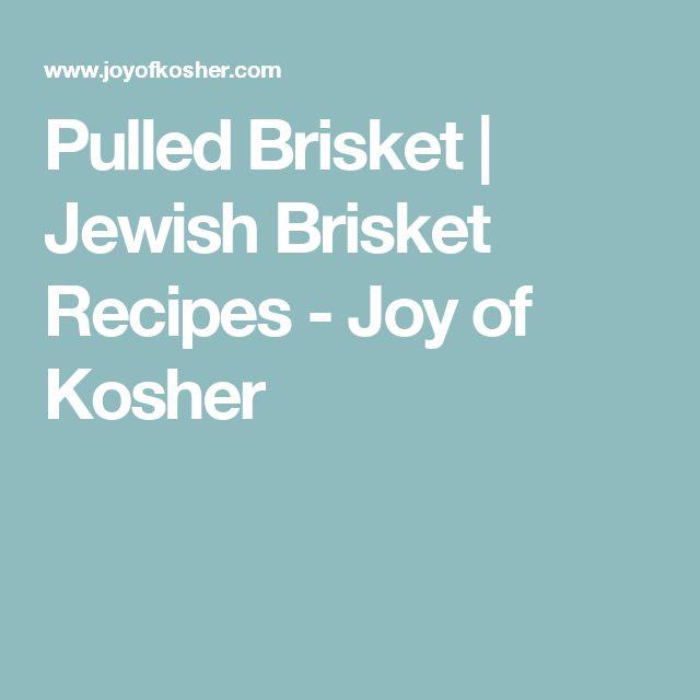 Pulled Brisket   Jewish Brisket Recipes - Joy of Kosher