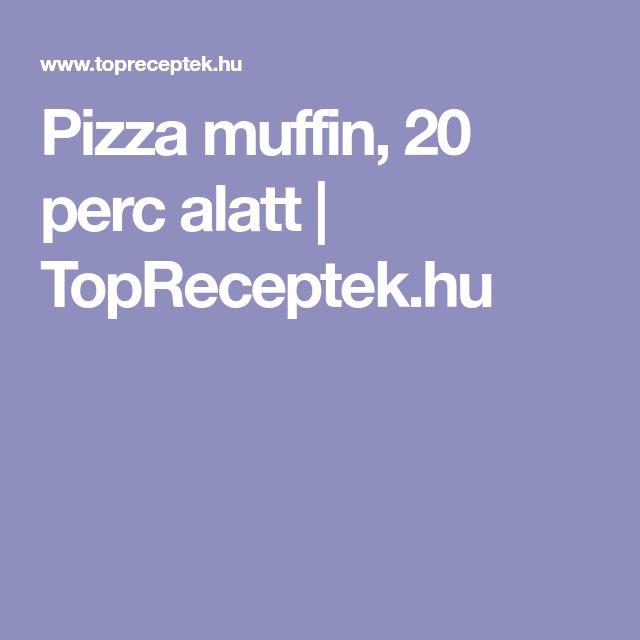 Pizza muffin, 20 perc alatt   TopReceptek.hu