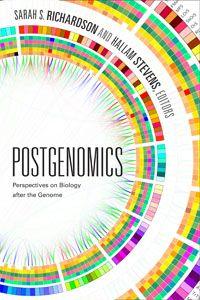 Postgenomics edited by Sarah  S. Richardson and Hallam Stevens