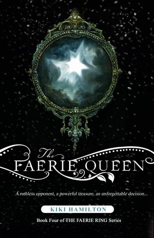 The Faerie Queen (The Faerie Ring #4) by Kiki Hamilton