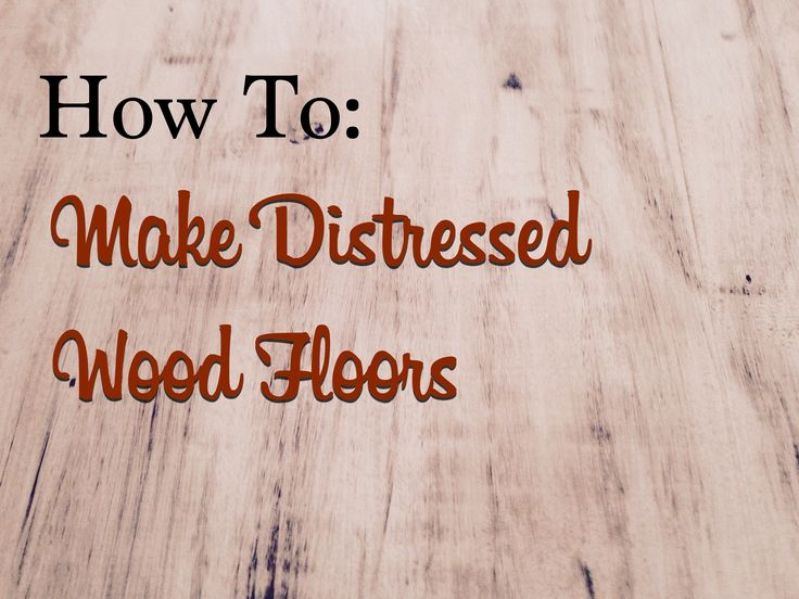 How To: Make distressed wood floors with paint and stain ...