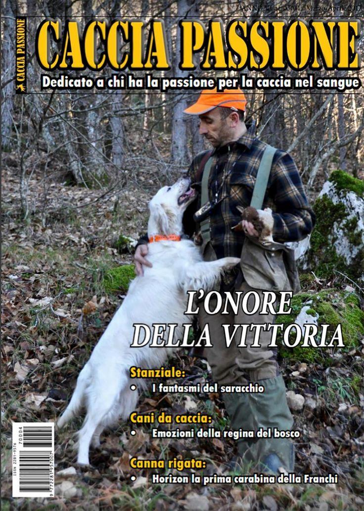 Caccia Passione Anno VI – n° 03/04 Marzo – Aprile 2017