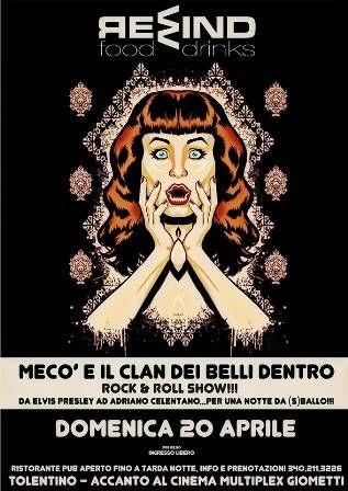 Mecò e il Clan dei Belli Dentro Rock & Roll Show Da #ElvisPresley ad #AdrianoCelentano...per una notte da (s)Ballo!!!! Domenica 20 aprile 2014 Ingresso libero #Rewindfood #destinazionemarche