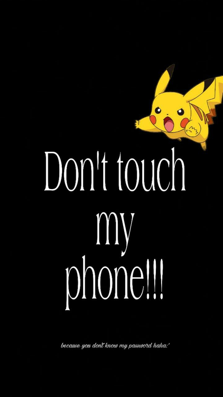 Lock Screen Dont Touch My Phone Wallpapers Funny Phone Wallpaper Pikachu Wallpaper Iphone