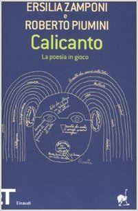 Amazon.it: Calicanto. La poesia in gioco - Ersilia Zamponi, Roberto Piumini - Libri