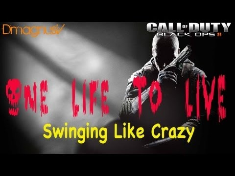 Call of Duty Black Ops 2 - One Life To Live - Swinging Like Crazy