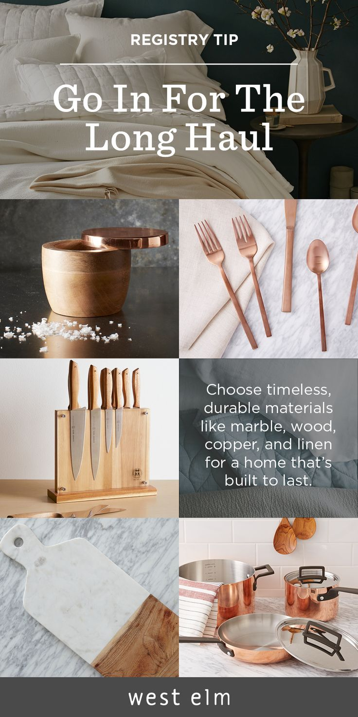 When choosing items for your registry, think about longevity. Now's the time to invest in timeless, durable materials like marble, wood, copper, and linen—whether it's for your bedroom, dining table, or kitchen.