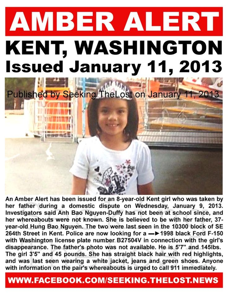 ▬►an AMBER ALERT has been issued for an 8-year-old Kent, WA child missing since 1/9/2013. She is believed to be with her father after a domestic dispute.