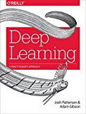 Deep Learning: A Practitioner's Approach by Josh Patterson (Author) Adam Gibson (Author) #Kindle US #NewRelease #Computers #Technology #eBook #AD