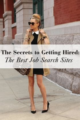 The Secrets to Getting Hired: The Best Job Search Sites.