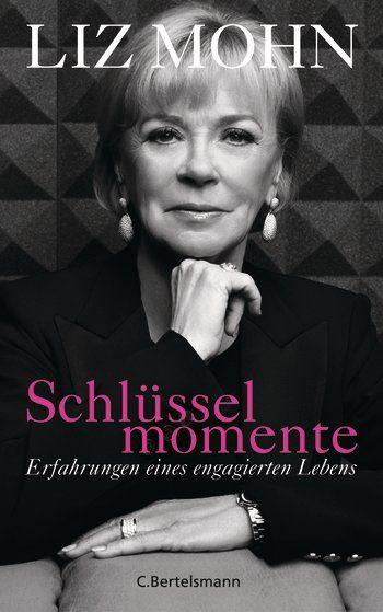 Liz Mohn: Schlüsselmomente. C. Bertelsmann Verlag