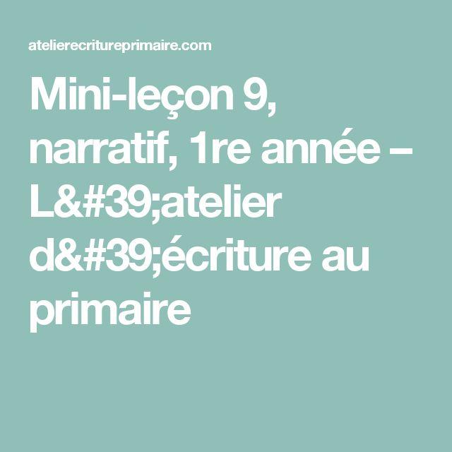 Mini-leçon 9, narratif, 1re année – L'atelier d'écriture au primaire
