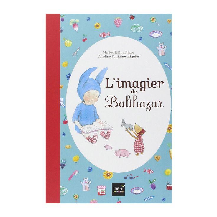 L'imagier de Balthazar: Voici le premier imagier de votre enfant, pour l'accompagner dans sa découverte du monde et du langage.<br>Les illustrations tendre et réalistes représentent 450 éléments : des