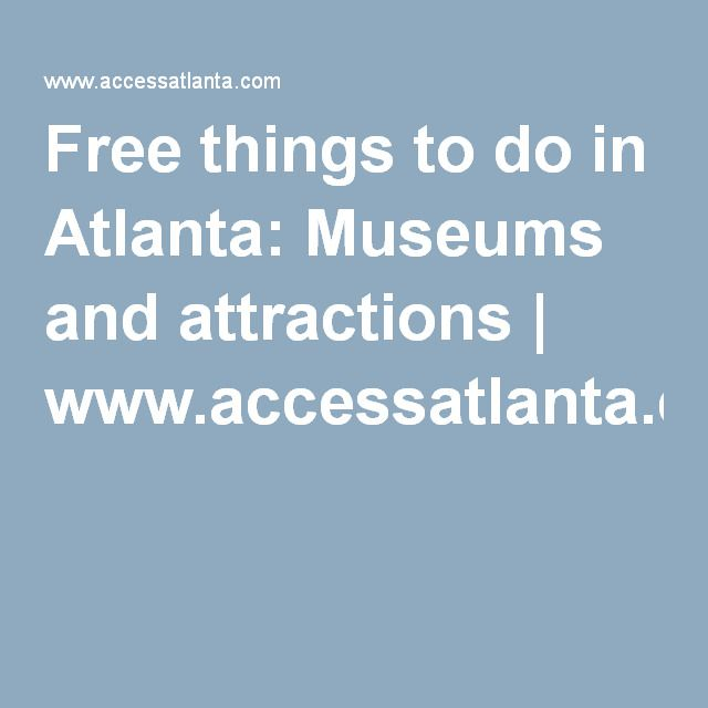 Free things to do in Atlanta: Museums and attractions | www.accessatlanta.com