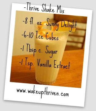 Orange Julius Shake~~~Thrive Shake Mix 8 fl. oz. Sunny Delight 6-10 Ice Cubes 1 Tbsp c. Sugar 1 Tsp. Vanilla Extract Blend Well!!! www.wakeupthriven.com