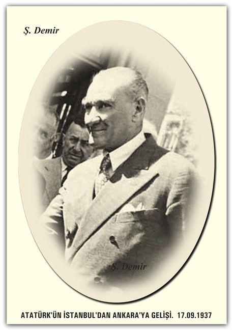 ATATÜRK'ÜN İSTANBUL'DAN ANKARA'YA GELİŞİ. 17.09.1937