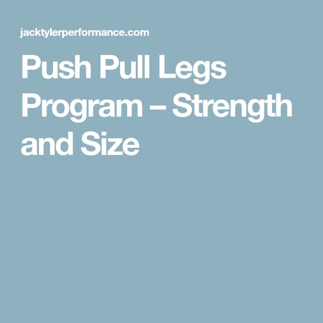 Push Pull Legs Program – Strength and Size