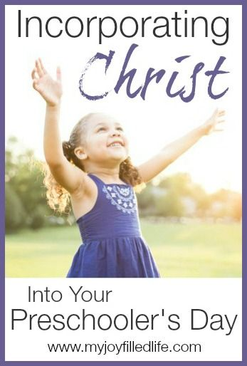Incorporating Christ into Your Preschooler's Day - My Joy-Filled Life