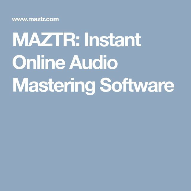 MAZTR:  Instant Online Audio Mastering Software