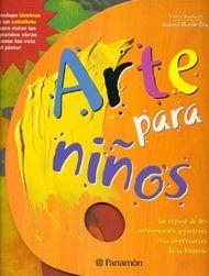 Arte para niños. Un repaso de los movimientos y pintores más importantes de la Historia