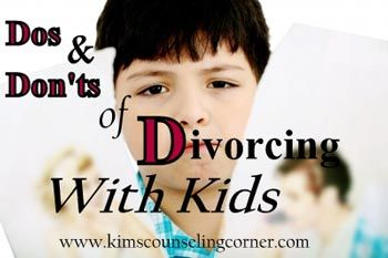 """Next to grief, divorce is one of the most painful things a family can go through, for both the adults and kids. While no divorce or family circumstance is the same, there are some general rulesof """"do"""" and """"don't"""" that can make a huge difference in the emotional impact of the children involved. I encourage …"""