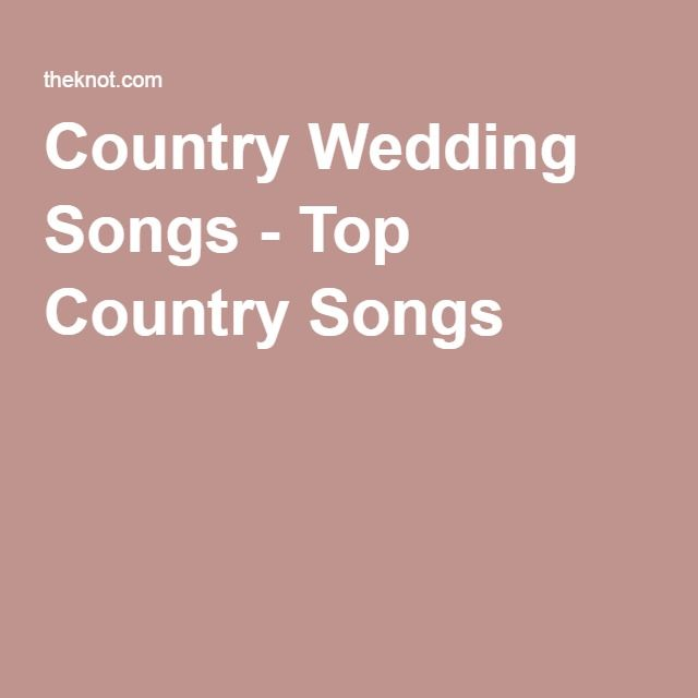 List Of Good Wedding Reception Songs: 25+ Best Ideas About Country Wedding Songs On Pinterest