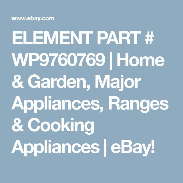 ELEMENT  PART #  WP9760769 | Home & Garden, Major Appliances, Ranges & Cooking Appliances | eBay!
