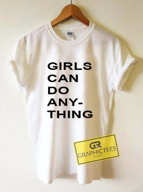 Girls Can Do Anything Newest Graphic Tees Shirts //Price: $13.50 //     #mens graphic tees