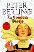 LA CONDESA HEREJE   PETER BERLING   Comprar Libro México 9788497592550