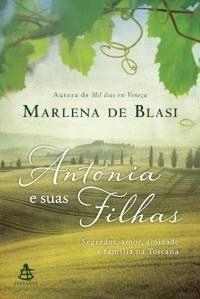 The 317 best livros images on pinterest romance romances and romantic antonia e suas filhas segredos amor amizade e famlia na toscana fandeluxe Images
