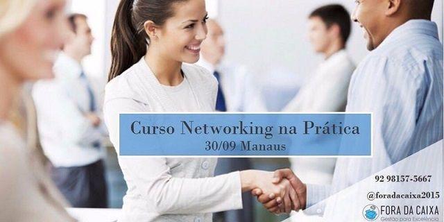 'Networking na Prática' - Fora da Caixa traz experiência internacional para o curso Definindo pela capacidade de estabelecer uma sólida red