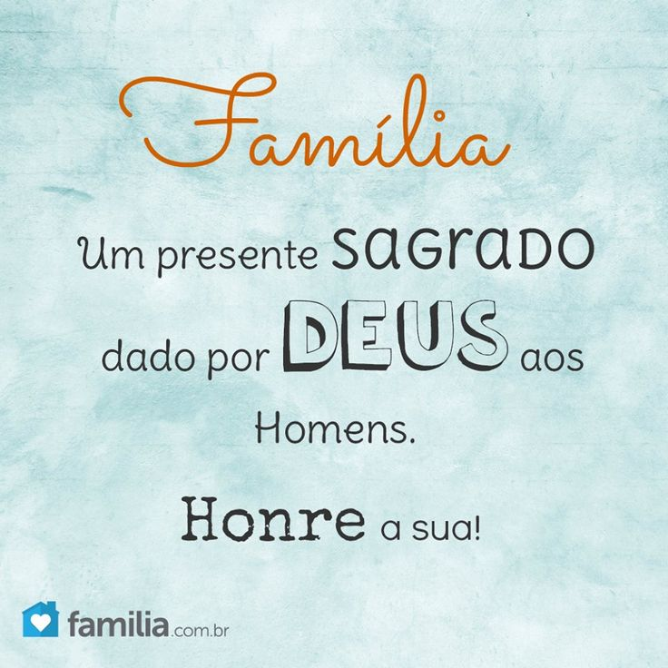 A Família é um presente de Deus. Honre a sua!