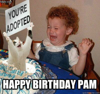 43ed7bc6fbd18934986f5b3ff05cc07b funny happy birthdays hilarious happy birthday happy birthday pam happy birthday quickmeme parodies of my,Quick Meme