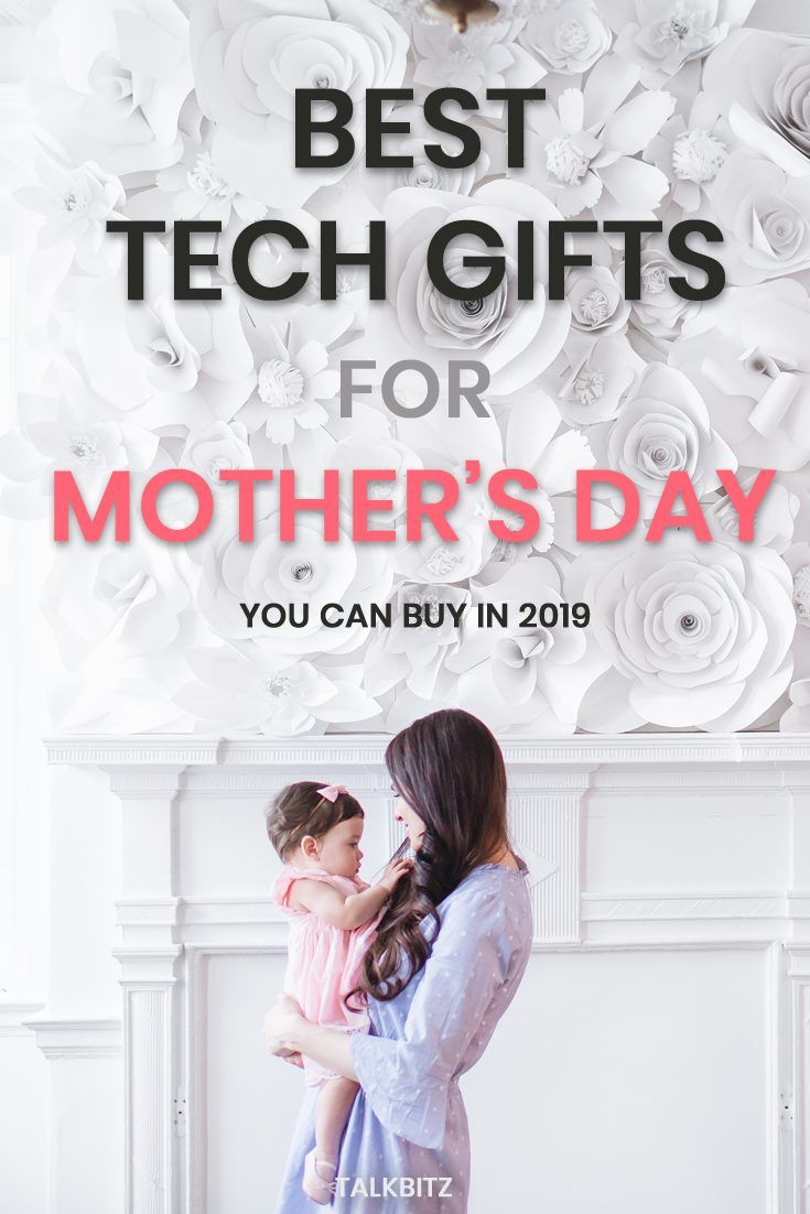 7 Best Tech Gifts For Moms You Can Buy In 2019 Stuffy List Cool Tech Gifts Tech Gifts Mother Gifts