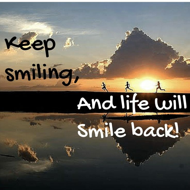 Keep Smiling And Life Will Smile Back Motivation