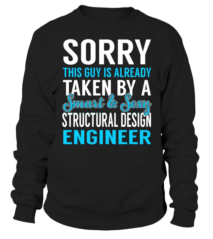 Sorry This Guy Is Already Taken By A Smart & Sexy Structural Design Engineer #StructuralDesignEngineer