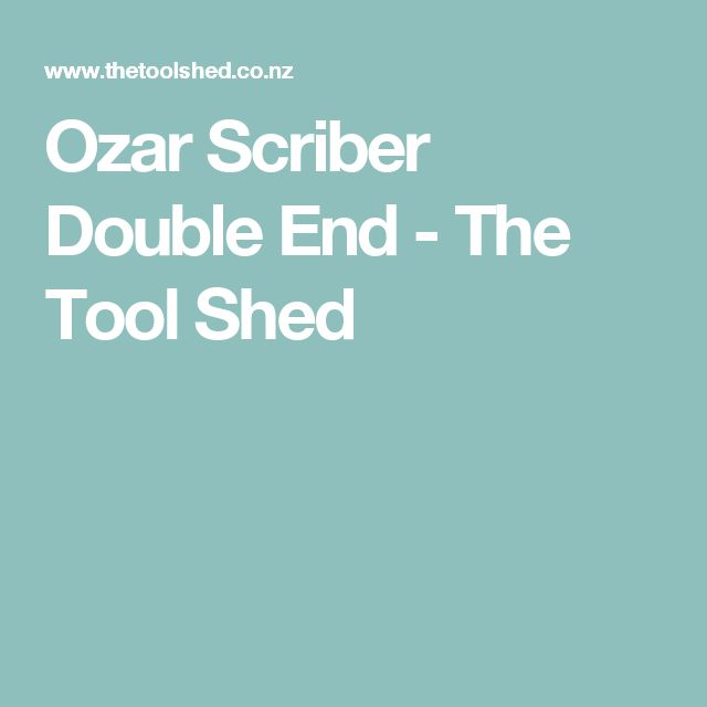 Ozar Scriber Double End - The Tool Shed