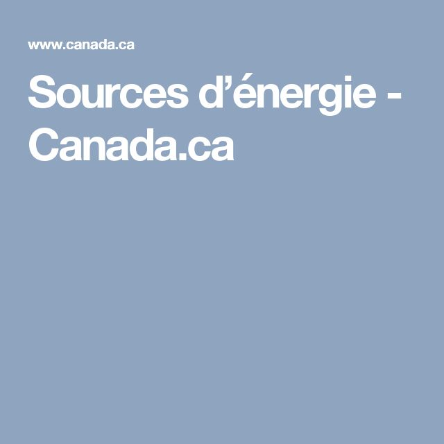 Sources d'énergie - Canada.ca