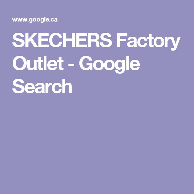 SKECHERS Factory Outlet - Google Search