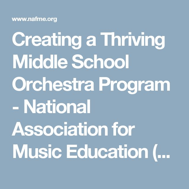 Creating a Thriving Middle School Orchestra Program - National Association for Music Education (NAfME)