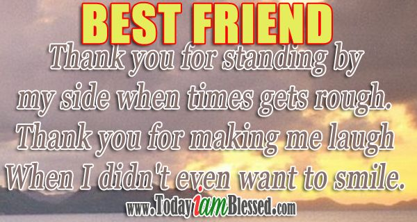 friendship quotes ♥ best friend thank you for standing by my