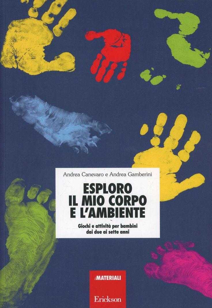 Esploro il mio corpo e l'ambiente. Giochi e attività per bambini dai due ai sette anni è un libro di Andrea Canevaro , Andrea Gamberini pubblicato da Erickson nella collana Materiali per l'educazione: acquista su IBS a 16.83€!