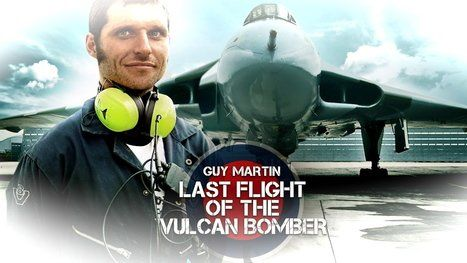 flygcforum.com ✈ GUY MARTIN ✈ Last Flight of the Vulcan Bomber ✈