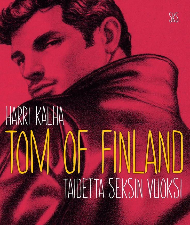 Tom of Finland : taidetta seksin vuoksi / Kalha, Harri ; Tom of Finland. Suomalaisen Kirjallisuuden Seura 2012,  2. painos