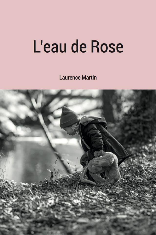 L'eau de Rose par Laurence Martin littérature Française